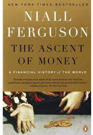 The Ascent of Money: A Financial ...