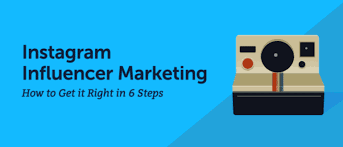 Instagram Influencer Marketing: How to Get it Right in 6 Steps