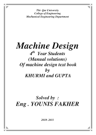 Mechanical Design Of Machine Components Second Edition Solutions Manual Pdf Solutions For Machine Design By Khurmi And Gupta