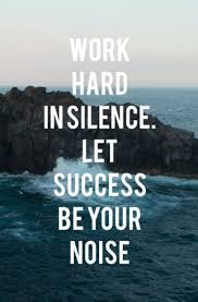work hard in silence let success be your noise quotes let success be your noise