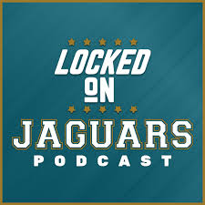 Locked On Jaguars - Daily Podcast On The Jacksonville Jaguars