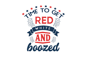 Time To Get Red White And Boozed Svg Cut Files Download Best Free 17265 Svg Cut Files For Cricut Silhouette And More