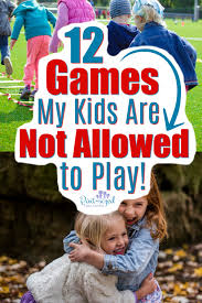 12 games my kids are not allowed to play