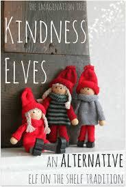 kindness elves an alternative elf on the shelf tradition