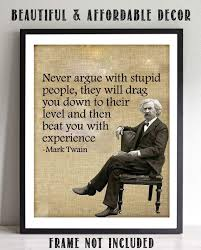 Mark Twain Funny Quotes Wall Art Never Argue With Stupid People 8 X 10 Typographic Portrait Print Ready To Frame Retro Home Office Man