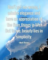 Appreciating Beauty Quotes Best of 24 Best Simplicity Beauty Quotes Images Famous Simple Beauty