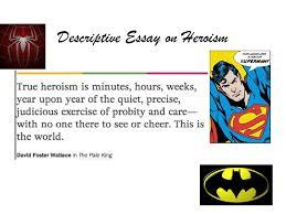 descriptive essay on heroism essay planning write a standard  1 descriptive essay on heroism
