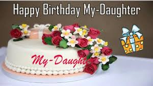 Happy Birthday My Daughter Image Wishes Youtube