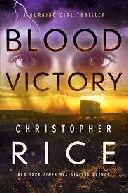 Amazon.com: Blood Victory: A Burning Girl Thriller (The Burning Girl)  (9781542014717): Rice, Christopher: Books