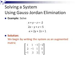 solving a system using gauss jordan elimination
