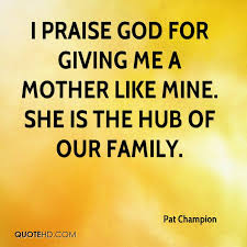 Praising God Quotes Delectable Pat Champion Quotes QuoteHD
