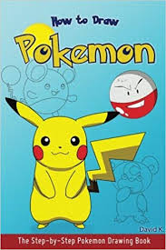 how to draw pokemon the step by step pokemon drawing book david k 9781545227589 amazon books
