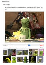 kermit meme my face when. Brilliant Kermit Ambitiousbard Spookmallow My Favorite Thing About Kermit The Frog Is That  Sometimes He Makes Inside Kermit Meme My Face When E