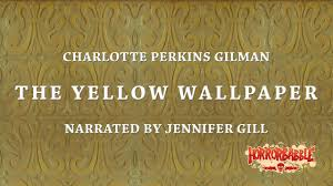 """The <b>Yellow</b> Wallpaper"" by Charlotte Perkins Gilman / A ..."
