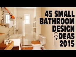 Small Picture 45 Small Bathroom Design Ideas 2015 YouTube