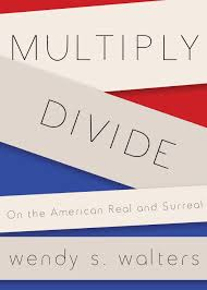 wendy s walters to be on the american essay panel at brooklyn praise for multiply divide