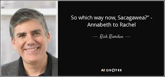 Sacagawea Quotes Magnificent Rick Riordan Quote So Which Way Now Sacagawea Annabeth To Rachel