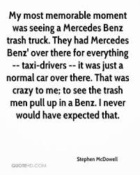 taxi quotes page quotehd stephen mcdowell my most memorable moment was seeing a mercedes benz trash truck they