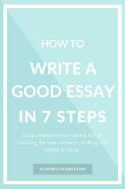 step by step essay writing guide how to write an academic essay  how to write a good essay in 7 steps students toolbox how to write a good