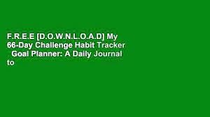 Day Tracker Planner F R E E D O W N L O A D My 66 Day Challenge Habit Tracker Goal
