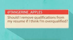 Feeling Overqualified Rethink Tweaking Your Resume Youtube