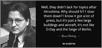 D Day Quotes Interesting Bruce Sterling Quote Well They Didn't Lack For Topics After