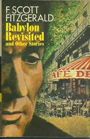 WEIRDLAND  F  Scott Fitzgerald     s Fiction and Self Creation Working with producer Lester Cowan on Babylon Revisited  a short story inspired on the      stock market crash   Fitzgerald saw as a small triumph being