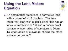 using the lens makers equation