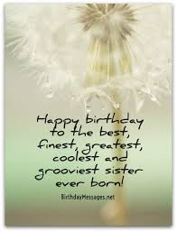 Quotes For Sister Birthday New Sister Birthday Wishes Birthday Messages For Sisters