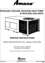 package cooling package heat pump package gas units pdf amana iowa 52204 manufacturing numbers covered in this manual
