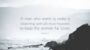 relationship wallpapers with quotes. Delighful With Relationship Quotes U201cA Man Who Wants To Make A Relationship Work Will Move  Mountains With Wallpapers Quotes Quotefancy