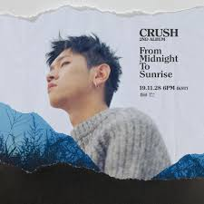 At this point, you ' re ready for them to finally notice you—even if it is just on insta. K Pop Comeback Spotlight Crush 2nd Regular Album From Midnight To Sunrise