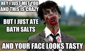 Hey-I-Just-Met-You-And-This-Is-Crazy-Funny-Zombie-Meme.jpg via Relatably.com