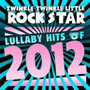 Lullaby Hits of 2012