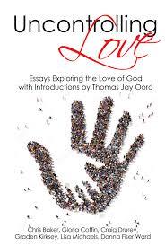 essays on god s uncontrolling love com essays on god s uncontrolling love