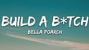 Bella Poarch - Build a B*tch (Lyrics ...