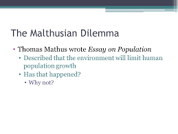 carrying capacity and the human population understanding human  the malthusian dilemma thomas mathus wrote essay on population described that the environment will limit human