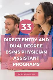 pre pa the physician assistant life direct entry and dual degree bs ms pre physician assistant programs