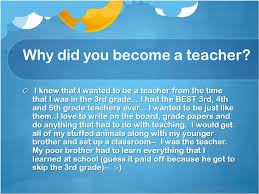 elementary school teachers savannah whaley degrees needed most of  16 why did you become a teacher