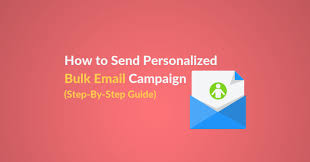 How To Send Personalized Bulk Email Campaign Step By Step