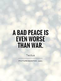 War Quotes Cool A Bad Peace Is Even Worse Than War Picture Quotes