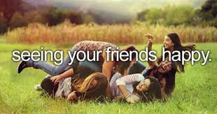 seeing your friends happy   Dont forget to smile, Little reasons to smile,  Reasons to smile
