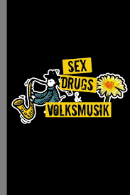 Your german musicians street stock images are ready. Sex Drugs Volksmusik German People Folk Musik Germany Gift For Music Lovers And Musicians 6 X9 Lined Notebook To Write In Anderson Lisa 9781687835710 Amazon Com Books