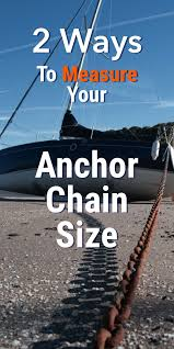 Anchor Chain Size Chart How To Measure Your Anchor Chain Size Two Ways