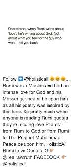 Rumi Love Quotes Interesting Dear Sisters When Rumi Writes About Love He's Writing About God Not