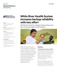 Designing Hpe Backup Solutions Hpe Data Protector It Case Study White River Health