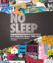 Pictures Of Flyers No Sleep Nyc Nightlife Flyers 1988 1999 Powerhouse Books