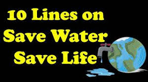 10 lines on save water save life in