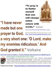 best voltaire the heretic images philosophy i have never made but one prayer to god a very short one o lord make my enemies ridiculous and god granted it