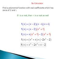 52 no calculator find a polynomial function with real coefficients which has zeros of 3 2 2 and 1